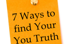 7 Ways to find Your You Truth