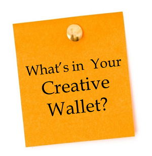 What's in your creative wallet?